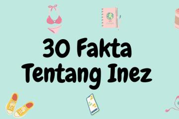 30 fakta tentang inez